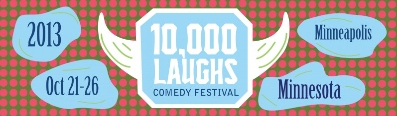 10,000 Laughs Comedy Festival - 2013