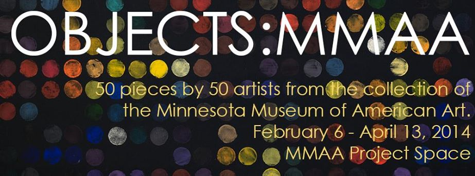 Minnesota Museum of American Art - Objects Exhibit - 2014