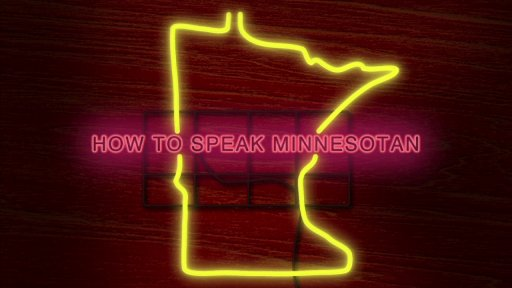 how to speak minnesotan