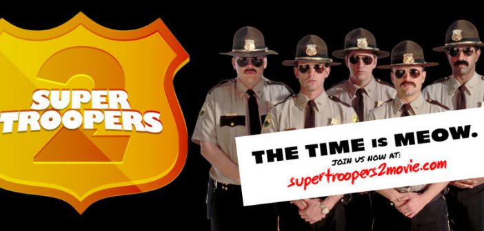Free 'Super Troopers 2' Screening!